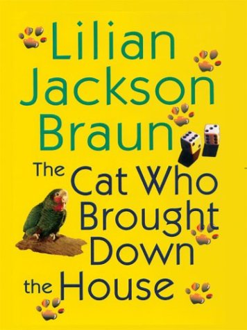 The Cat Who Brought Down the House [Large Print] [Paperback]
