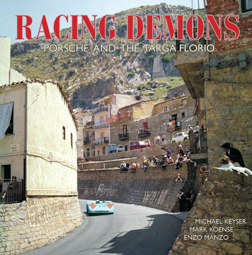 Racing Demons - Porsche and the Targa Florio by M.Keyser, ISBN: 9780615804408