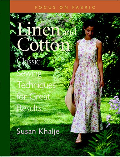 Linen and Cotton : Classic Sewing Techniques for Great Results (Focus on Fabric)