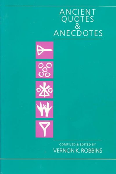 Ancient Quotes & Anecdotes: From Crib to Crypt (Foundations and Facets Social Facets)