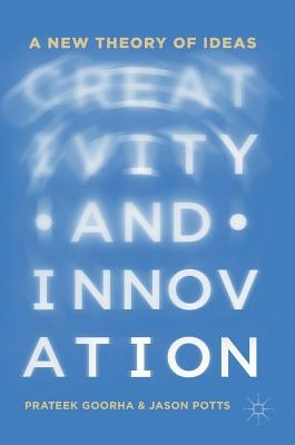Creativity and InnovationA New Theory of Ideas