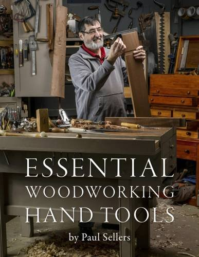 Essential Woodworking Hand Tools by Paul Sellers, ISBN: 9780993442308