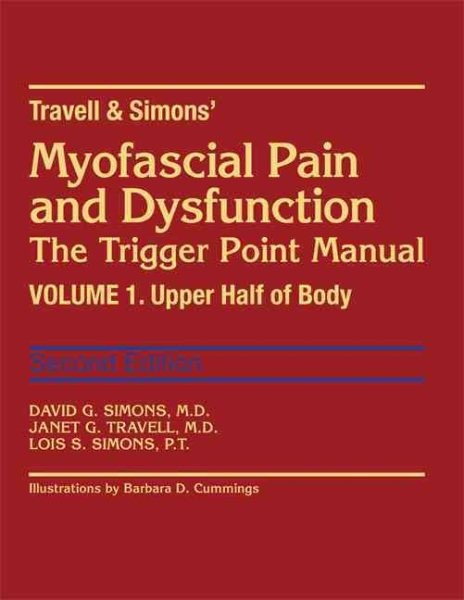 Travell and Simon's Myofascial Pain and Dysfunction: Upper Half of Body v. 1