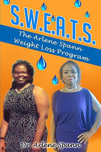 S.W.E.A.T.S. - The Arlene Spann Weight Loss Program