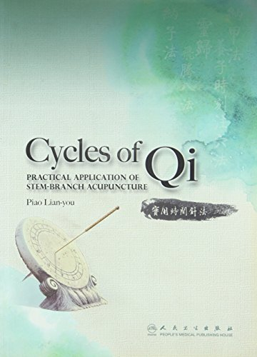Cycles of Qi: Practical Application of Stem-Branch Acupuncture by Piao Lian-You, ISBN: 9787117138703