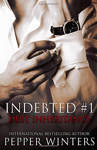 Debt Inheritance: 1 (Indebted) by Pepper Winters, ISBN: 9781500607531