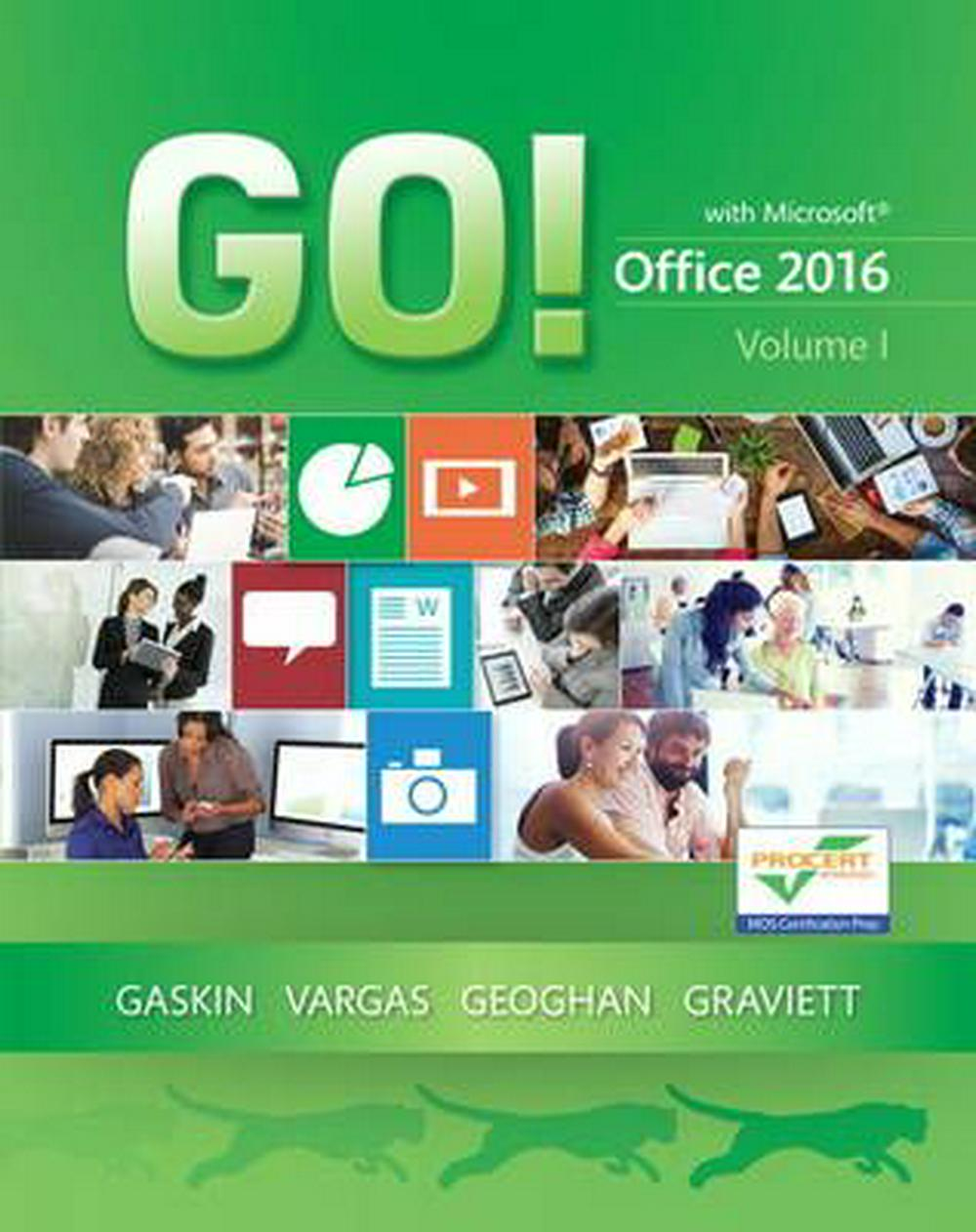 Go! with Office 2016 Volume 1