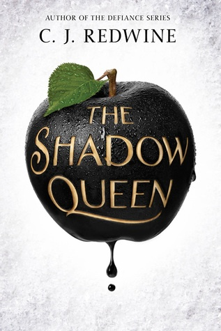The Shadow Queen by C. J. Redwine, ISBN: 9780062360250