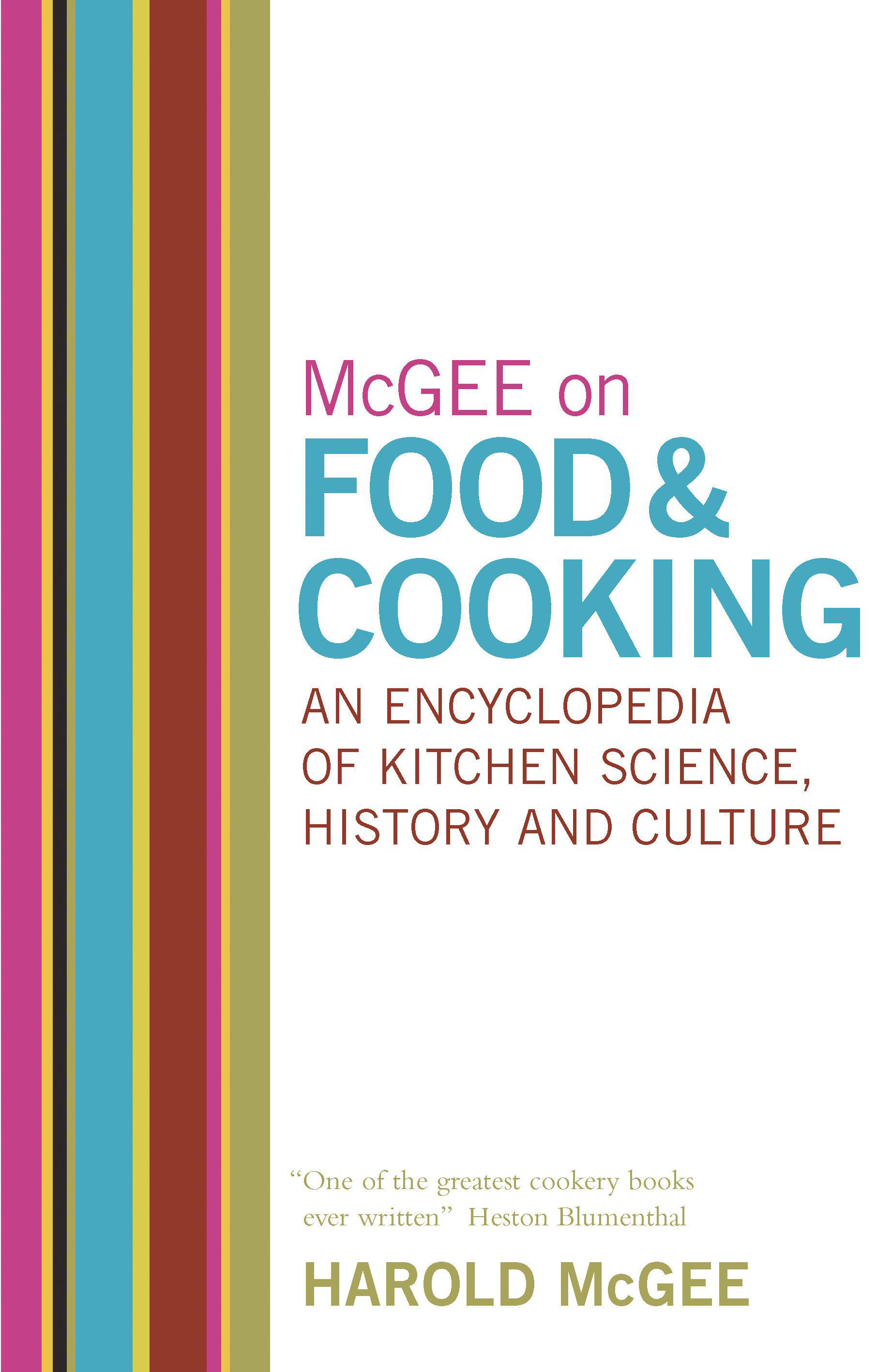 McGee on Food and Cooking by Harold McGee, ISBN: 9780340831496