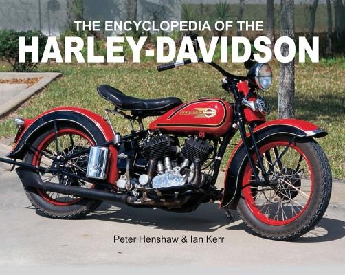The Encyclopedia of the Harley-Davidson by Peter Henshaw, ISBN: 9780785820086