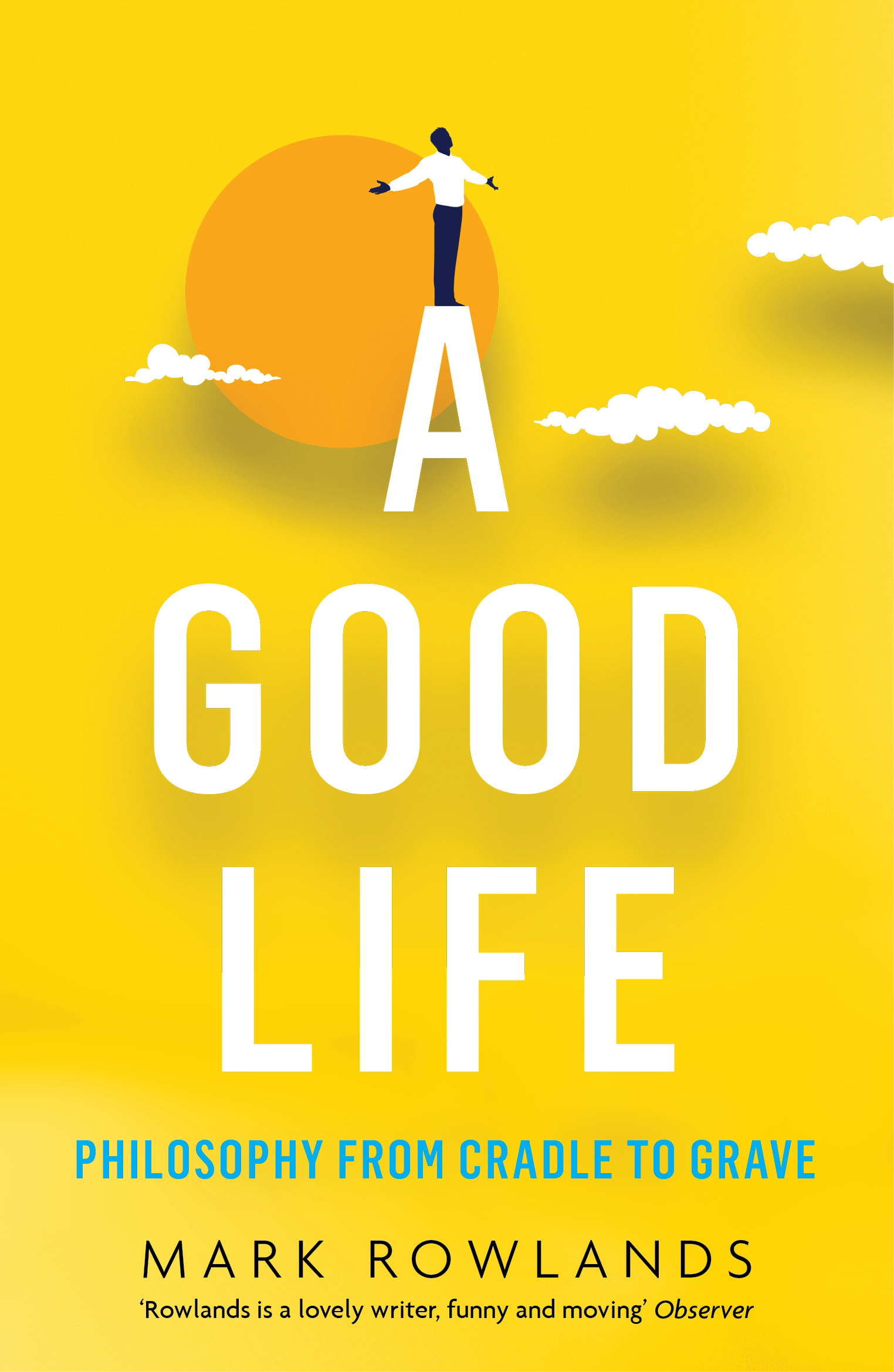 A Good Life by Mark Rowlands, ISBN: 9781847089502