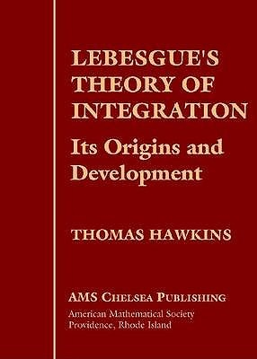 Lebesgue's Theory of Integration: Its Origins and Development (AMS Chelsea Publishing)