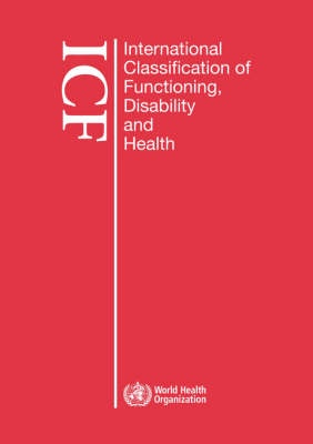 International Classification of Functioning, Disability and Health by World Health Organization, ISBN: 9789241547413