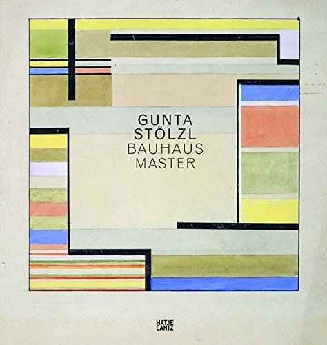 Gunta Stolzl by Monika Stadler, ISBN: 9783775724173