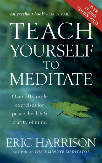 Teach Yourself to Meditate by Eric Harrison, ISBN: 9780749913281