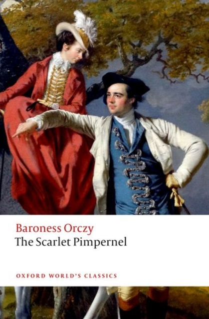 The Scarlet PimpernelOxford World's Classics by Emma Orczy, ISBN: 9780198791225