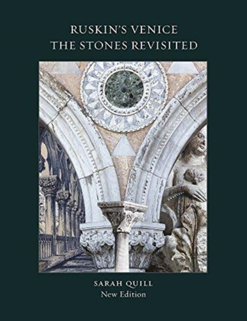 Ruskin's Venice: The Stones Revisited New Edition