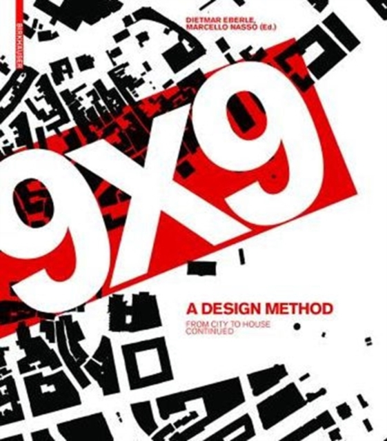9 X 9 - A Method of DesignFrom City to House Continued