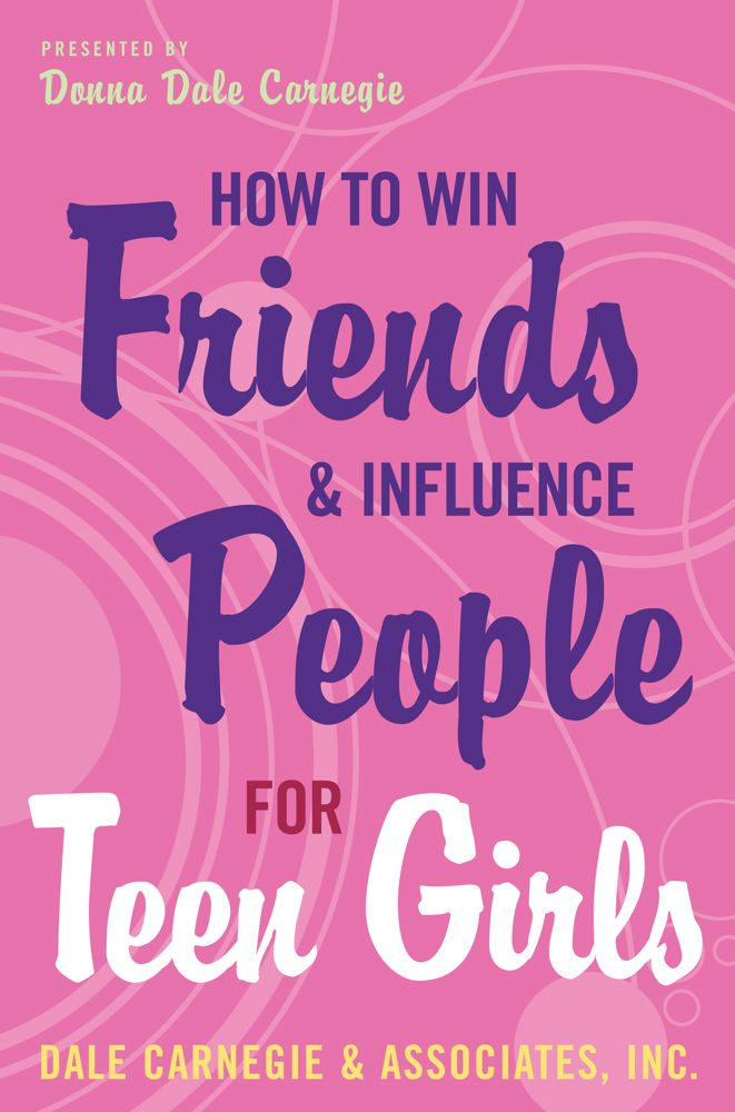 How to Win Friends and Influence People for Teen Girls by Donna Dale Carnegie, ISBN: 9781439104866