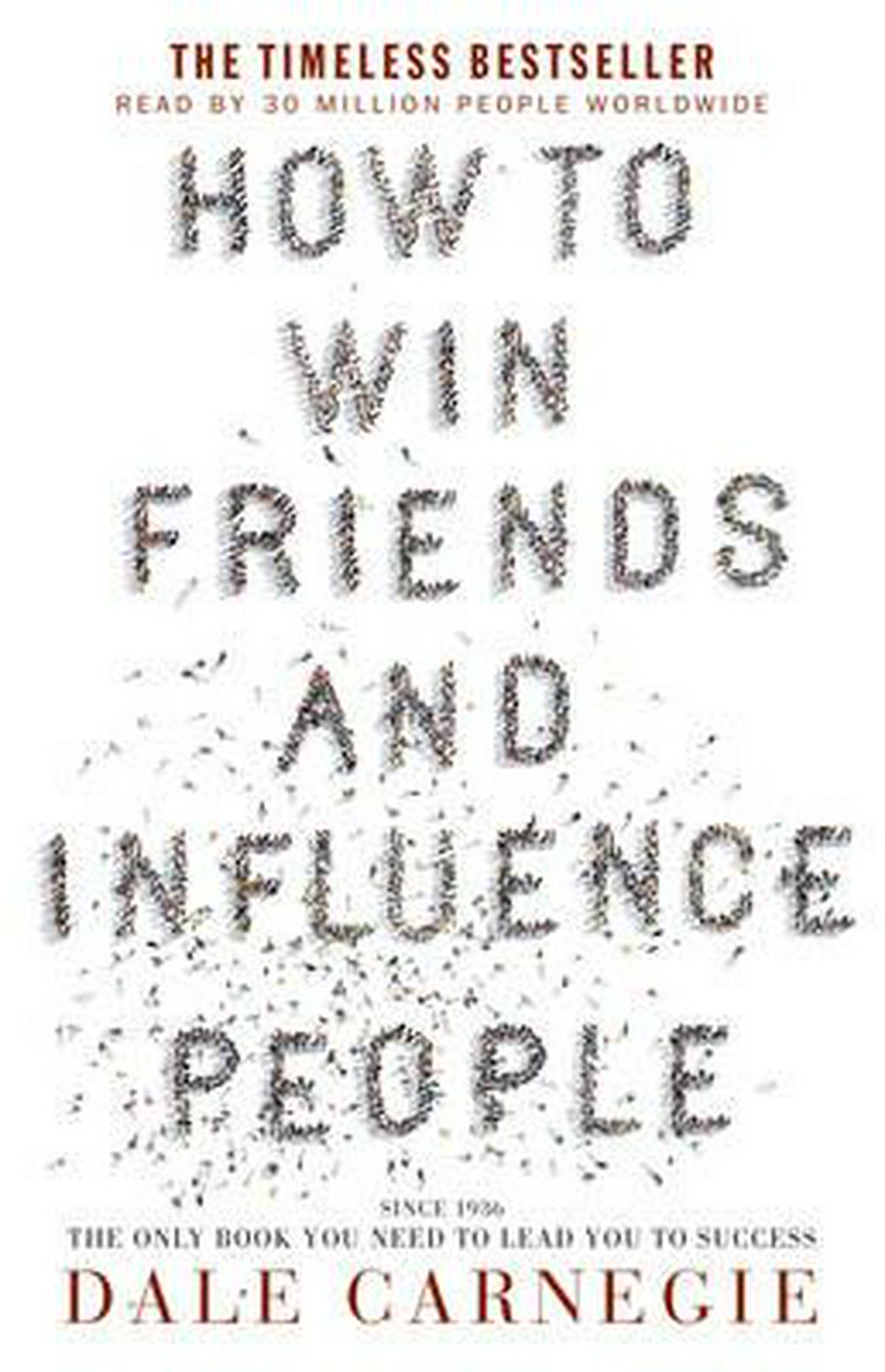 How to Win Friends & Influence People by Dale Carnegie, ISBN: 9781460752661
