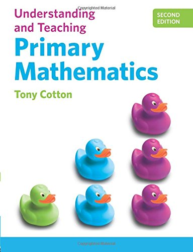 Understanding and Teaching Primary Mathematics by Tony Cotton, ISBN: 9781447929994