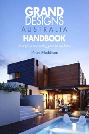 Grand Designs Australia Handbook by Peter Maddison, ISBN: 9780732296889