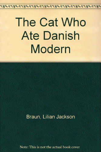 The Cat Who Ate Danish Modern by Lilian Jackson Braun, ISBN: 9780753161050
