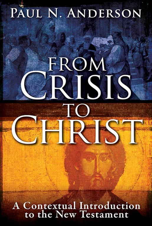 From Crisis to Christ: A Contextual Introduction to the New Testament