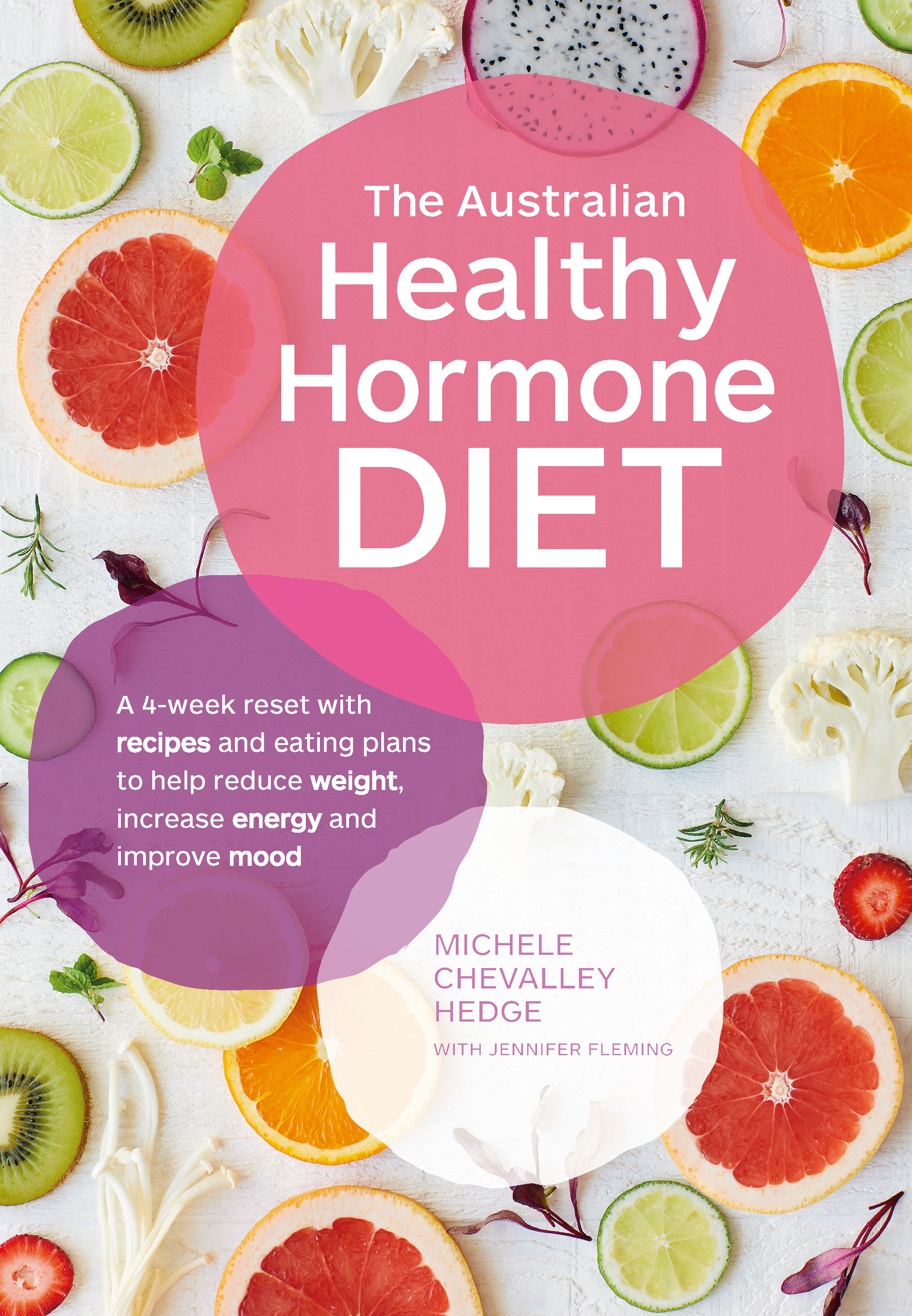 The Australian Healthy Hormone DietThe four-week lifestyle plan that will transfor... by Jennifer Fleming,Michele Chevally Hedge, ISBN: 9781760553166