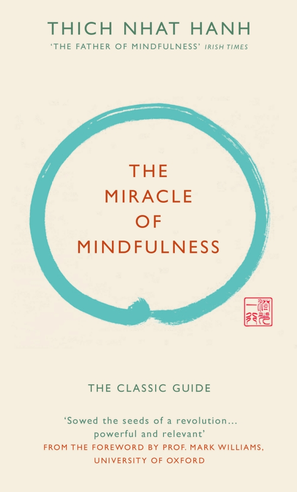 The Miracle of Mindfulness by Thich Nhat Hanh, ISBN: 9781846044823