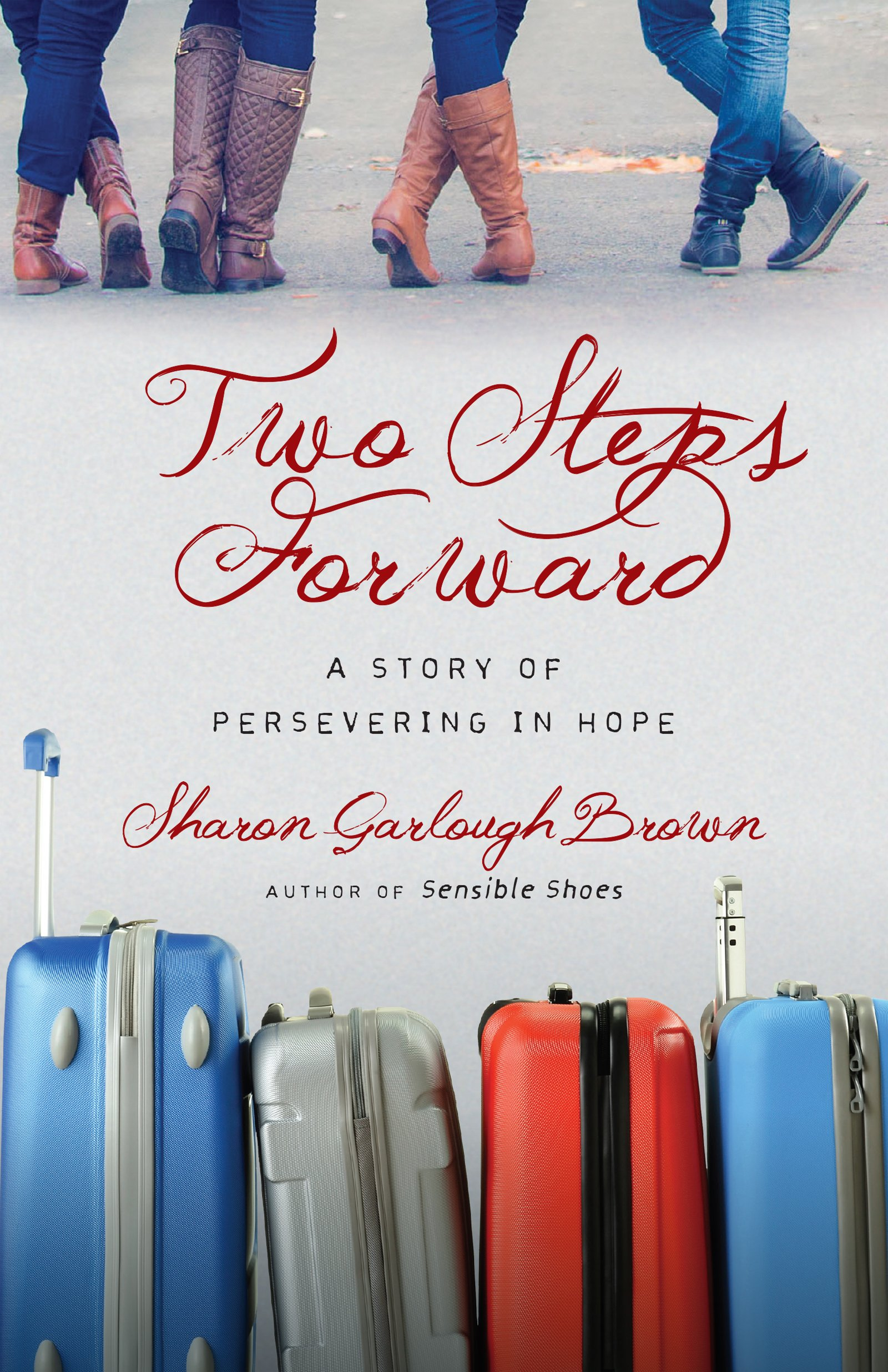 Two Steps ForwardA Story of Persevering in Hope by Sharon Garlough Brown, ISBN: 9780830843183