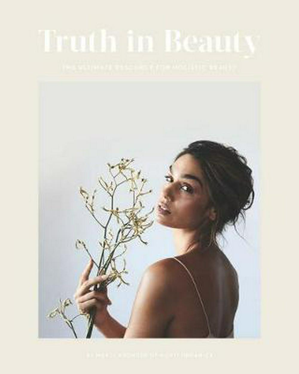 Truth in BeautyThe Ultimate Resource on Holistic Beauty