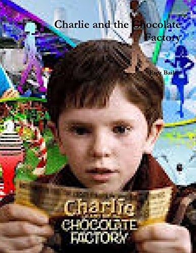 Charlie and the Chocolate Factory by Erez Bailen, ISBN: 9781300285427