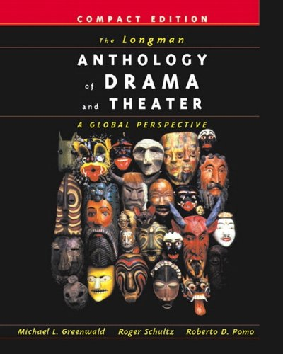 The Longman Anthology of Drama and Theater: A Global Perspective, Compact Edition by Michael L. Greenwald, ISBN: 9780321088987