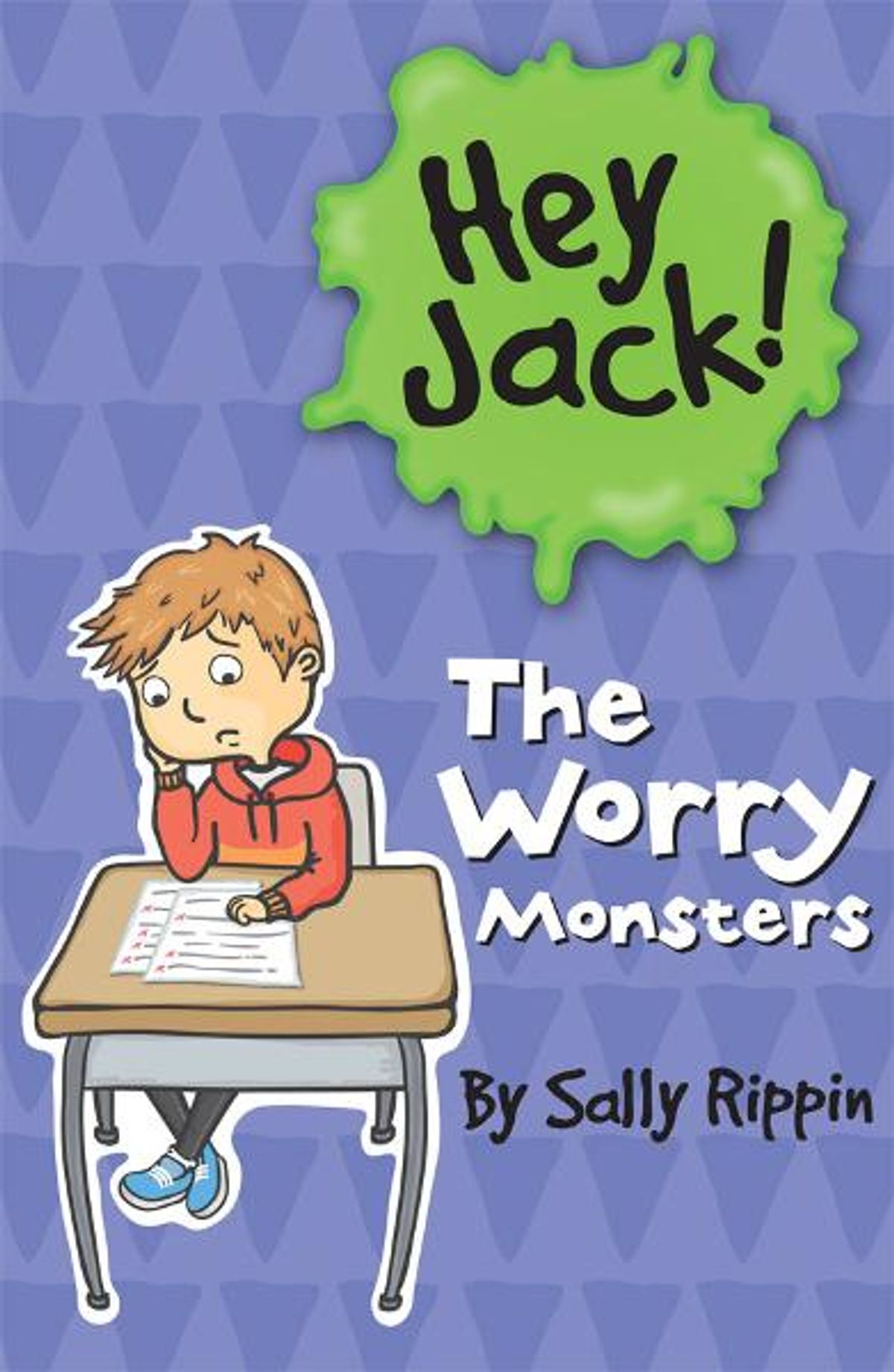 Hey Jack!: The Worry Monsters