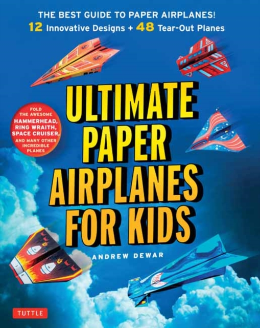 Ultimate Paper Airplanes for KidsThe Best Guide to Paper Airplanes - Complete In...