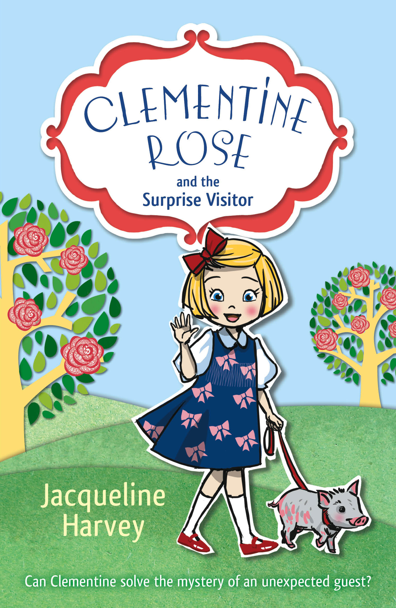 Clementine Rose and the Surprise Visitor by Jacqueline Harvey, ISBN: 9781448157884