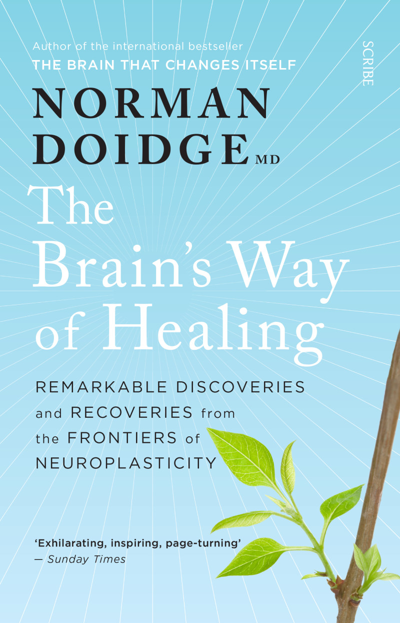 Brain's Way of Healingremarkable discoveries and recoveries from the ...