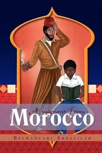 A Migrant from Morocco by Belhaouari Abdelilah, ISBN: 9781465302526