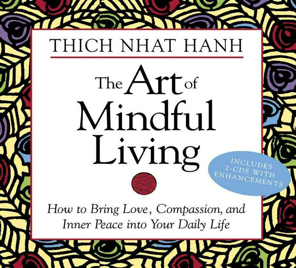 The Art of Mindful Living by Thich Nhat Hanh, ISBN: 9781564557988