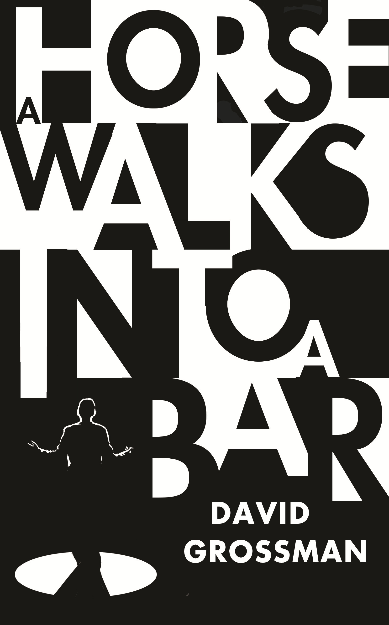 A Horse Walks Into a Bar by David Grossman, ISBN: 9781910702932
