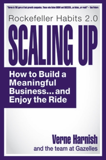 Scaling Up: How to Build a Meaningful Business...and Enjoy the Ride