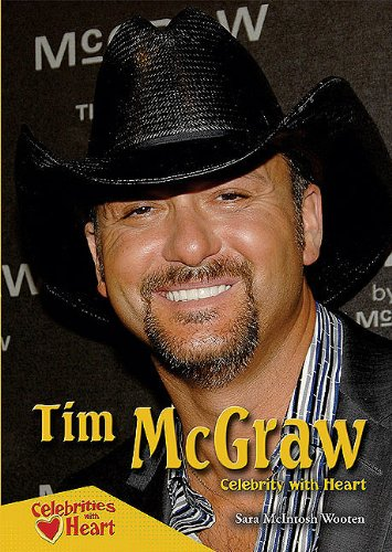 Tim McGraw: Celebrity with Heart (Celebrities with Heart)