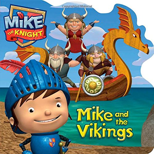Mike and the Vikings (Mike the Knight) by Daphne Pendergrass, ISBN: 9781481417730