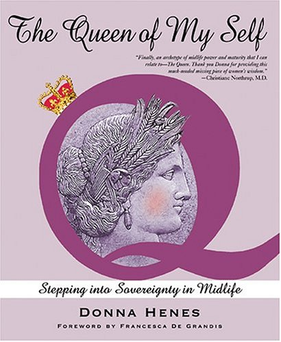 The Queen of My Self by Donna Henes, ISBN: 9780975890608