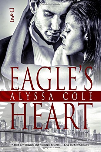 Eagle's Heart by Alyssa Cole, ISBN: 9781623007966