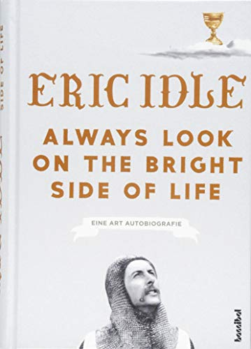 Always Look On The Bright Side Of Life: Eine Art Autobiografie