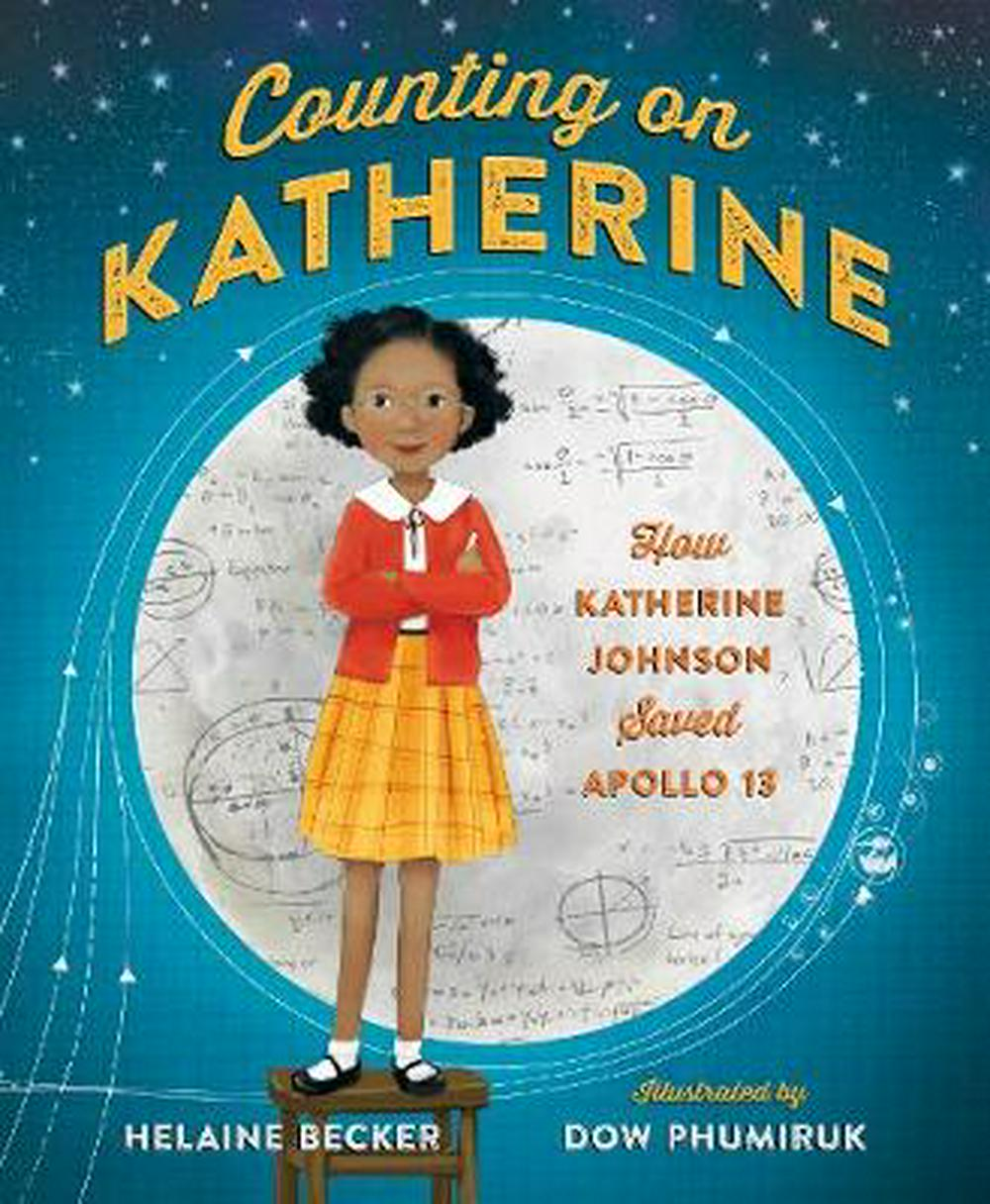 Counting on Katherine by Helaine Becker, ISBN: 9781250137524