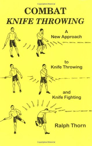 Combat Knife Throwing by Ralph Thorn, ISBN: 9781559502276