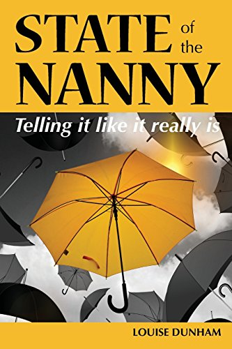 State of the Nanny by Louise Dunham, ISBN: 9780994429353